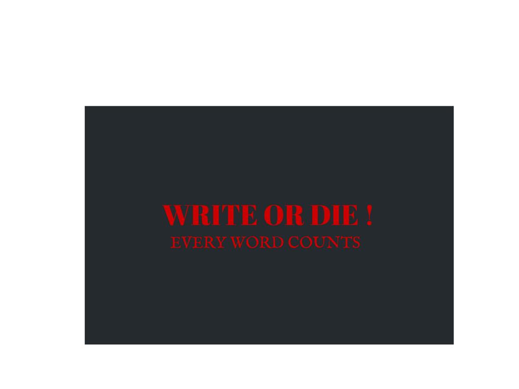 écrire, sans regarder en arrière. pas de correction, pas de modif, un premier jet coûte que coûte!